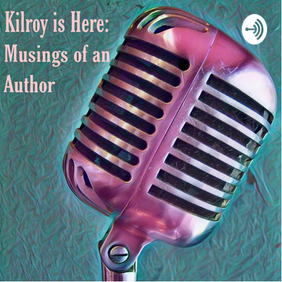 Kilroy is Here: Musings of an Author