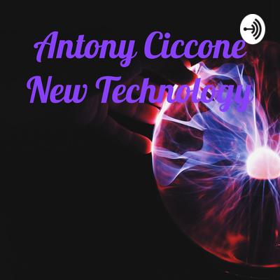 Antony Ciccone New Technology
