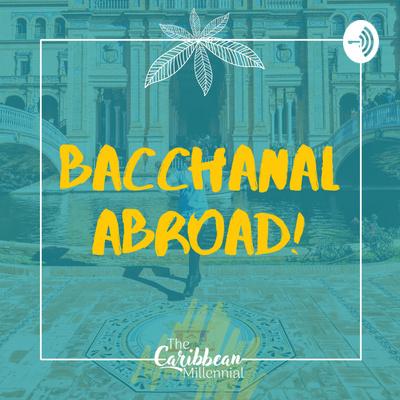 Bacchanal Abroad