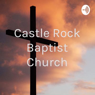 Castle Rock Baptist Church