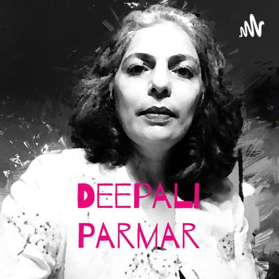 Deepali Parmar - Dee's Podcast