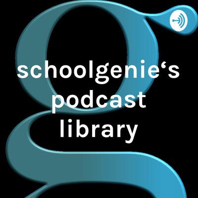 schoolgenie's podcast library