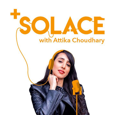 Positive Solace with Attika Choudhary