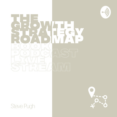 The Growth Strategy Podcast, with Steve Pugh