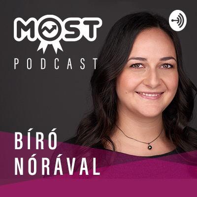 MOST Podcast - Bíró Nórával