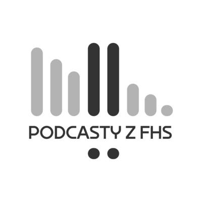 Podcasty z FHS