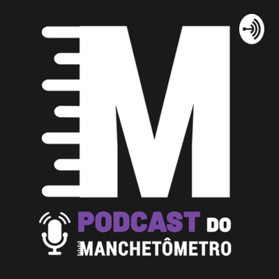Podcast do Manchetômetro