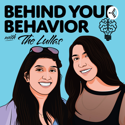 Behind Your Behavior