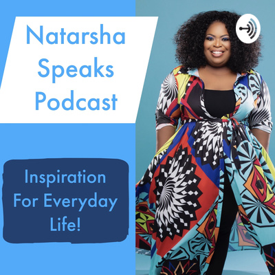 Natarsha Speaks Podcast