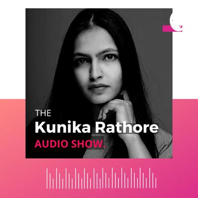 The KunikaRathore Show
