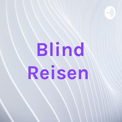Blind Reisen