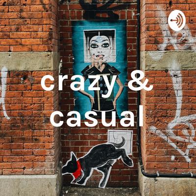 crazy & casual