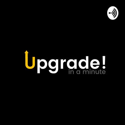 Upgrade in a Minute