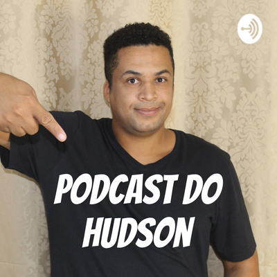 Podcast do Hudson