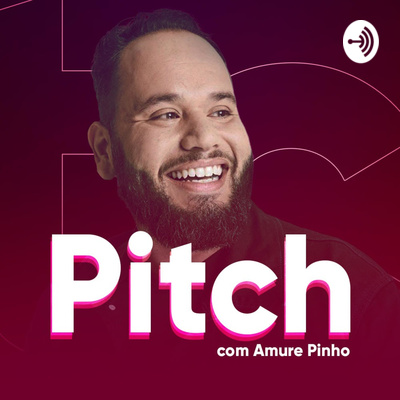 Pitch com Amure Pinho
