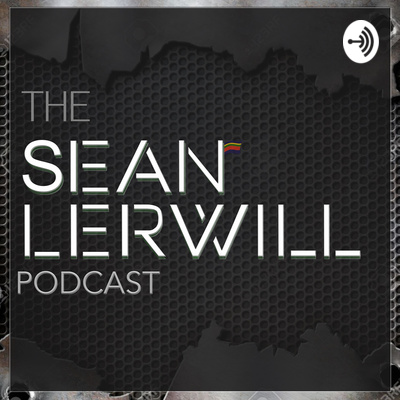 Sean Lerwill Podcast