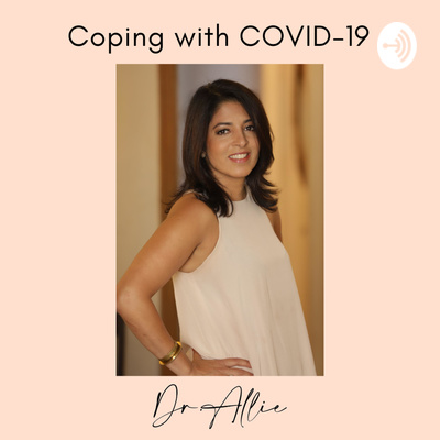 Coping with COVID-19 by Dr. Allie
