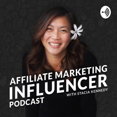 Affiliate Marketing Influencer Podcast