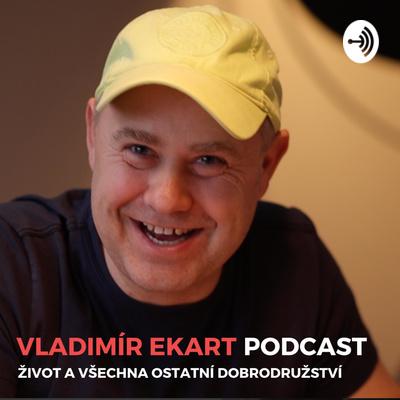 Vladimir Ekart - Život a všechna ostatní dobrodružství