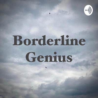 Borderline Genius