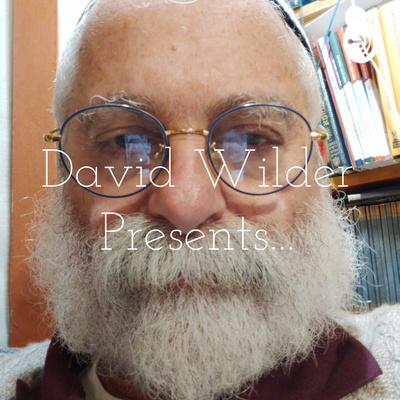 David Wilder Presents...