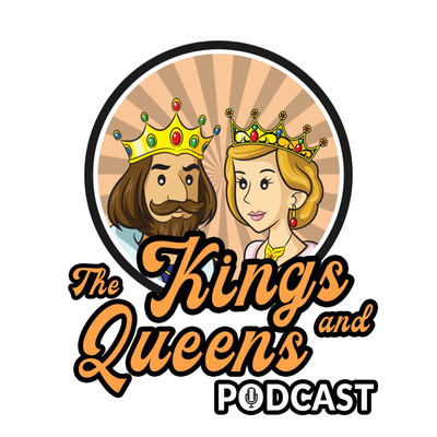 The Kings and Queens podcast