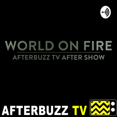 World On Fire After Show Podcast