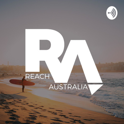 Reach Australia Podcast