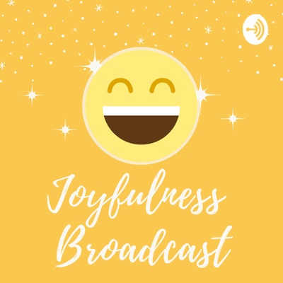 Joyfulness Broadcast