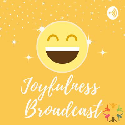 Joyfulness Broadcast