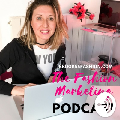 The Fashion Marketing Podcast - Ebooks4fashion.com
