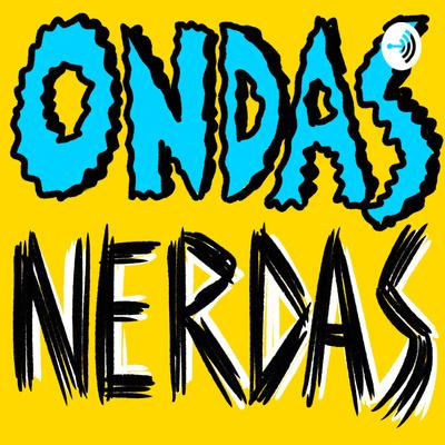 Ondas Nerdas