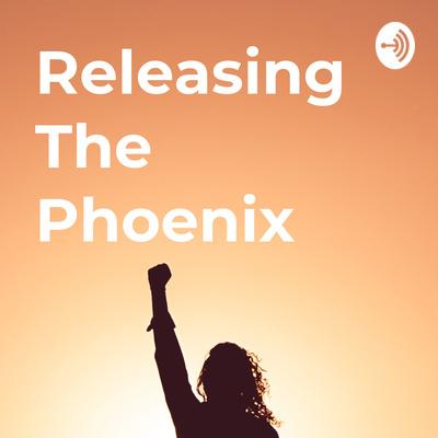 Releasing The Phoenix