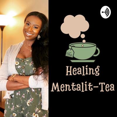 Healing Mentalit - Tea