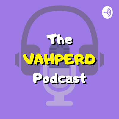 The VAHPERD Podcast