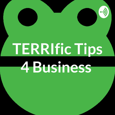 TERRIfic Tips 4 Business
