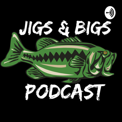 Jigs and Bigs