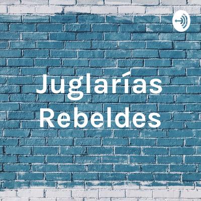 Juglarías Rebeldes