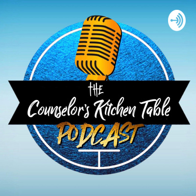 The Counselor's Kitchen Table Podcast