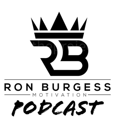 Ron Burgess Motivation Podcast
