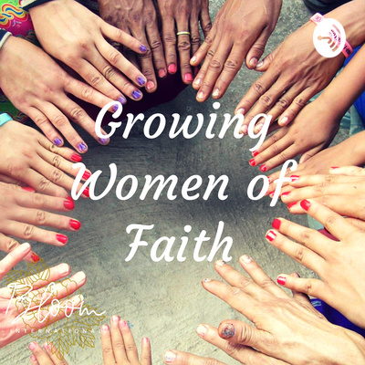 Growing Women of Faith Podcast