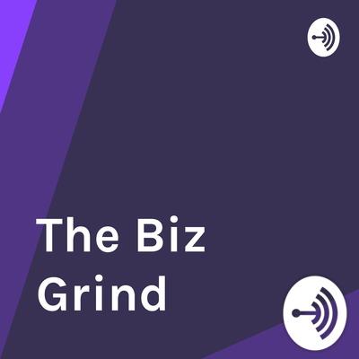 The Biz Grind