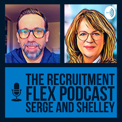 The Recruitment Flex with Serge and Shelley