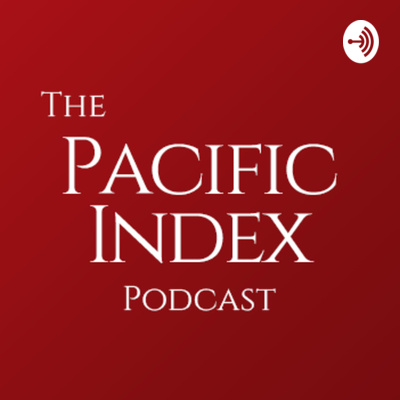 The Pacific Index Podcast