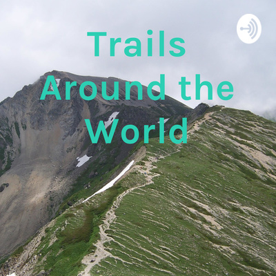 Trails Around the World