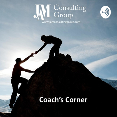 JAM Consulting's Coach's Corner