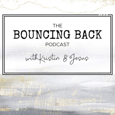 Bouncing Back with Kristin and Jesus
