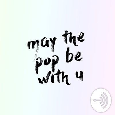 may the pop be with u