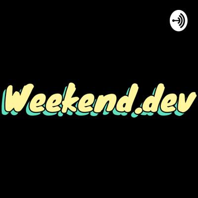 weekend dev
