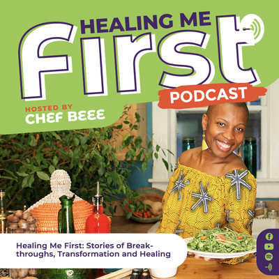Healing Me First Podcast: Breakthroughs, Transformation and Healing